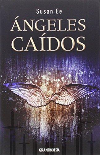 Los Ángeles Caídos (El fin de los tiempos) por Susan Ee