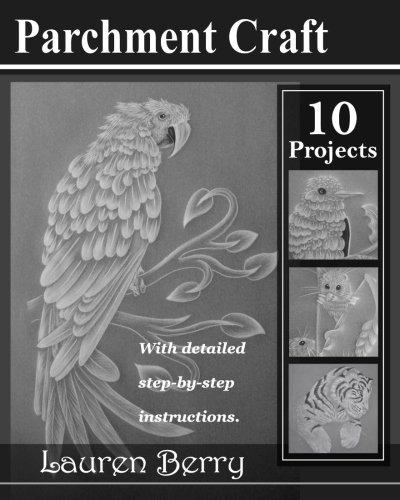 Parchment Craft: Embossing Art: Volume 1 por Lauren Berry