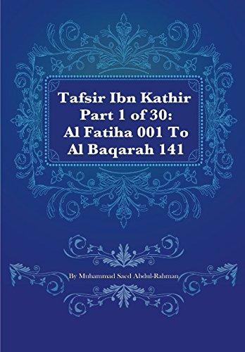 Tafsir Ibn Kathir Part 1 of 30: Al Fatiha 001 To Al Baqarah 141