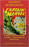 Captain Marvel's Double Trouble - Captain Marvel Adventures: Old Collectible Full Color Comic Book - 90+ Illustrations/Drawings - Viewing Panels Enabled For Zooming (English Edition)