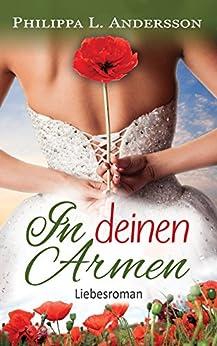 In deinen Armen von [Andersson, Philippa L.]