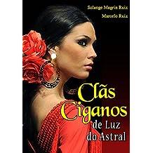 Clãs Ciganos de Luz do Astral (Portuguese Edition)