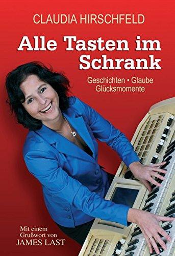 Alle Tasten im Schrank: Geschichten - Glaube - Glücksmomente (Klavier, Literatur, Buch 4)