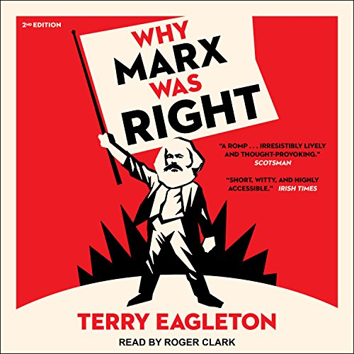 Why Marx Was Right: 2nd Edition