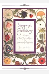 Stumpwork Embroidery - A Collection of Fruits, Flowers and Insects for Contemporary Raised Embroidery (Milner Craft Series) Hardcover