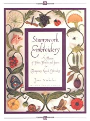 Stumpwork Embroidery - A Collection of Fruits, Flowers and Insects for Contemporary Raised Embroidery (Milner Craft Series)