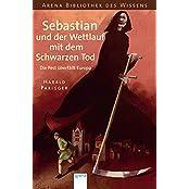 Sebastian und der Wettlauf mit dem Schwarzen Tod - Die Pest überfällt Europa