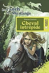 Cheval intrépide (Le ranch des Mustangs) (Rageot Romans 8-10)