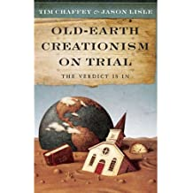 OLD EARTH CREATIONISM ON TRIAL PB