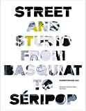 Street and Studio: From Basquiat to Seripop by Martin Walkner (2010-07-06)