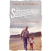 The Songaminute Man: How music brought my father home again