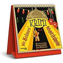 Mr. Holmes Krimi-Adventskalender Vol. 2: 24 weihnachtliche Kriminalfälle zum Miträtseln