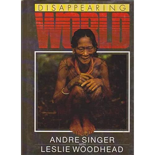 Disappearing World: Television and Anthropology by Andre Singer (1988-06-15)