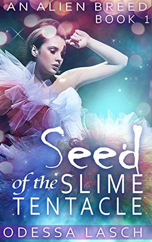 Seed of the Slime Tentacle (Paranormal Mating Erotica) (An