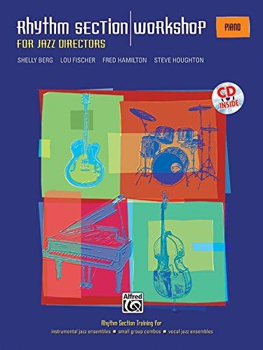 Rhythm Section Workshop for Jazz Directors: Rhythm Section Training for Instrumental Jazz Ensembles * Small Group Combos * Vocal Jazz Ensembles (Piano), Book & CD by Shelly Berg (2005-05-01)