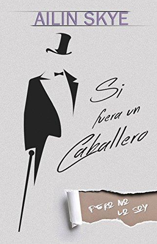 Resultado de imagen de libro si fuera un caballero pero no lo soy