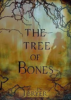 The Tree of Bones by [Bryer, J]