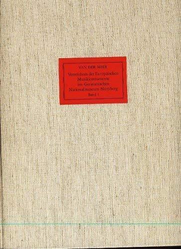 Verzeichnis der Europäischen Musikinstrumente im Germanischen Nationalmuseum Nürnberg. Band I: Hörner und Trompeten, Membranophone, Idiophone