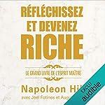 Réfléchissez et devenez riche - Le grand livre de l'esprit maître de Napoleon Hill