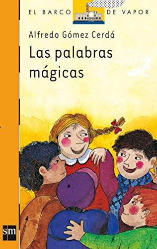 Las palabras mágicas (El Barco de Vapor Naranja) por Alfredo Gómez Cerdá
