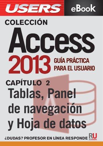 Access 2013: Tablas, Panel de navegación y Hoja de datos (Colección Access 2013)