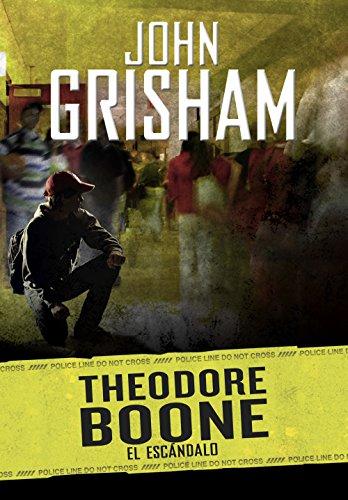 El escándalo (Theodore Boone 6) por John Grisham