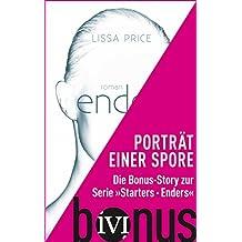 Porträt einer Spore: Die dritte Bonus-Story zur Reihe »Starters - Enders« (Starters-Enders 0)