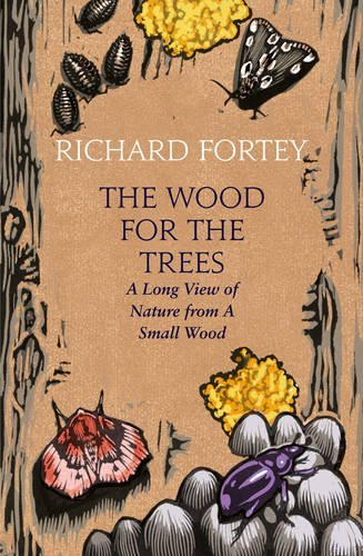 The Wood for the Trees by Richard Fortey (2016-05-05)