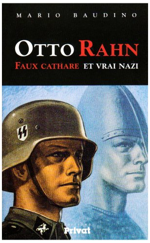 Otto Rahn : Faux cathare et vrai nazi