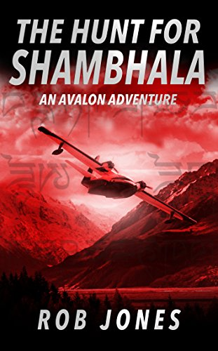 The Hunt for Shambhala (An Avalon Adventure Book 1)