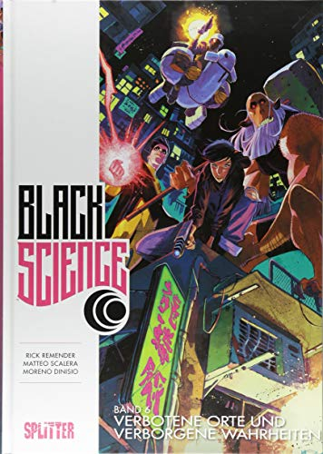 Black Science. Band 6: Verbotene Orte und verborene Wahrheiten (Verbotene Orte)