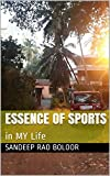 #9: Essence of Sports: in MY Life (#boloorSportsMania Book 1)