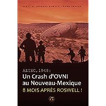 Aztec,1948 : un crash d'OVNI au Nouveau-Mexique : Huit mois après Roswell !