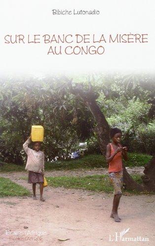 Sur le Banc de la Misère au Congo par Bibiche Lutonadio