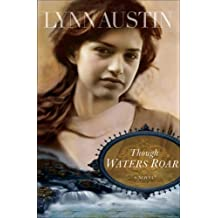 Though Waters Roar Reprinted by Austin, Lynn (2009) Paperback