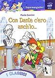 Con Dante c'ero anch'io.