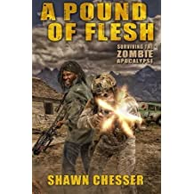 A Pound of Flesh: Surviving the Zombie Apocalypse (Volume 4) by Shawn Chesser (2012-12-03)
