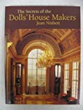 The Secrets of the Dolls' House Makers by Jean Nisbett (1995-03-02)