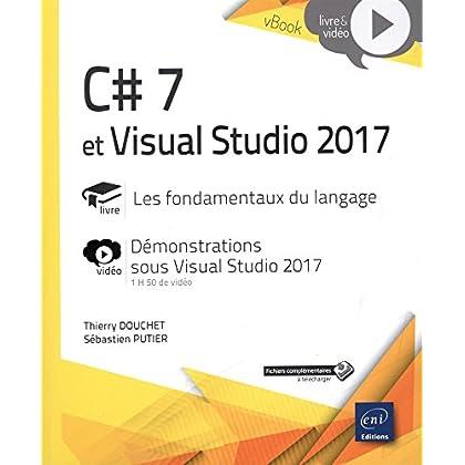 C# 7 et Visual Studio 2017 - Les fondamentaux du langage - Complément vidéo : Démonstrations sous Visual Studio 2017