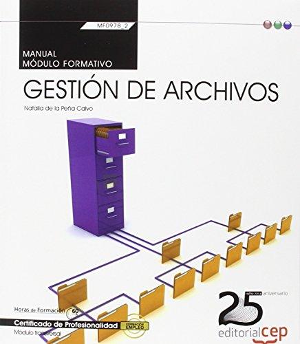 Manual. Gestión de archivos (Transversal: MF0978_2). Certificados de profesionalidad por Natalia de la Peña Calvo