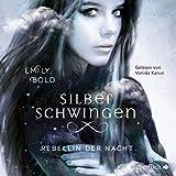 Rebellin der Nacht: 2 CDs (Silberschwingen, Band 2)