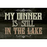 Alluminio metallo mio cena è ancora in the Lake quote Water Picture Man cave Wall D _ Cor humor Funny Fishing Sign Large 1, metallo, Multi-colored, Single Sign