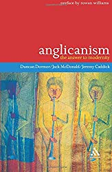 Anglicanism: The Answer to Modernity (Icons Series)