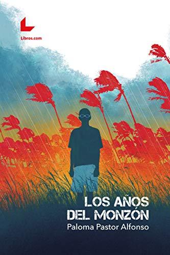 Los años del monzón eBook: Paloma Pastor Alfonso: Amazon.es ...