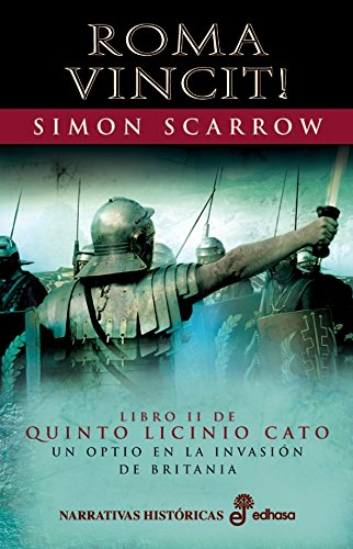 Roma Vincit! (Cato y Macro nº 2) eBook: Scarrow, Simon, Bastista ...