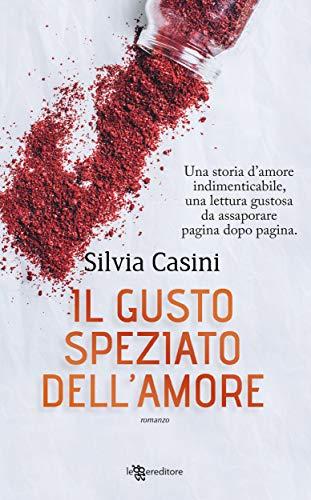 Il gusto speziato dell'amore (Leggereditore) di [Casini, Silvia]