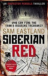 Siberian Red (Inspector Pekkala) by Sam Eastland (2012-10-04)
