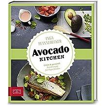 Just delicious – Avocado-Kitchen: Grün & gesund: Trendrezepte für Superfoodies