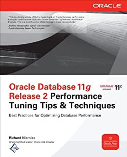 Oracle Database 11g Release 2 Performance Tuning Tips & Techniques (Oracle Press) de [Niemiec, Richard]