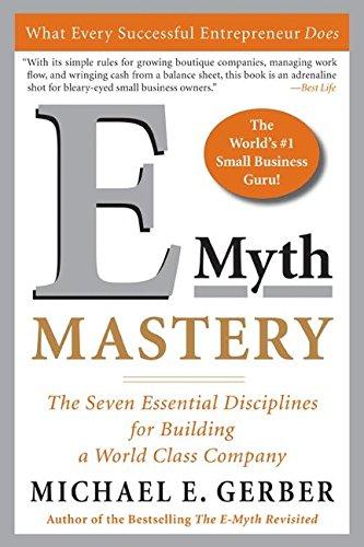 E-Myth Mastery: The Seven Essential Disciplines for Building a World Class Company par Michael E. Gerber
